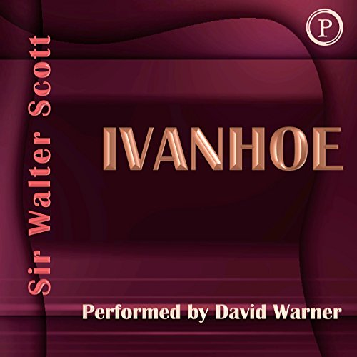 Ivanhoe                   By:                                                                                                                                 Sir Walter Scott                               Narrated by:                                                                                                                                 David Warner                      Length: 5 hrs and 37 mins     6 ratings     Overall 4.8