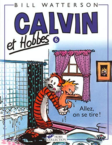 Calvin et Hobbes, tome 6 : Allez, on se tire!