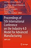 Proceedings of 5th International Conference on the Industry 4.0 Model for Advanced Manufacturing: AMP 2020 (Lecture Notes in Mechanical Engineering)