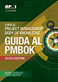 Guida Al Project Management Body of Knowledge: Guida Al Pmbok: (ITALIAN version of: A guide to the Project Management Body of Knowledge: PMBOK guide)