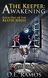 The Keeper: Awakening (The Keeper Series Book 1)