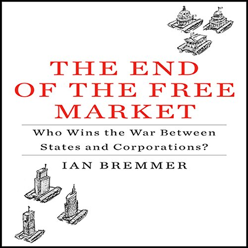 The End of the Free Market audiobook cover art