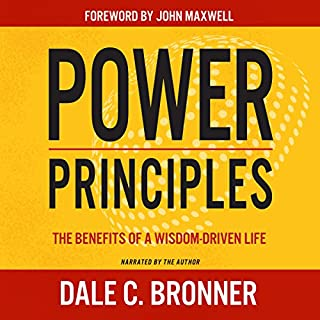 Power Principles: The Benefits of a Wisdom-Driven Life                   By:                                                                                                                                 Dale C. Bronner                               Narrated by:                                                                                                                                 Dale C. Bronner                      Length: 7 hrs and 15 mins     13 ratings     Overall 5.0