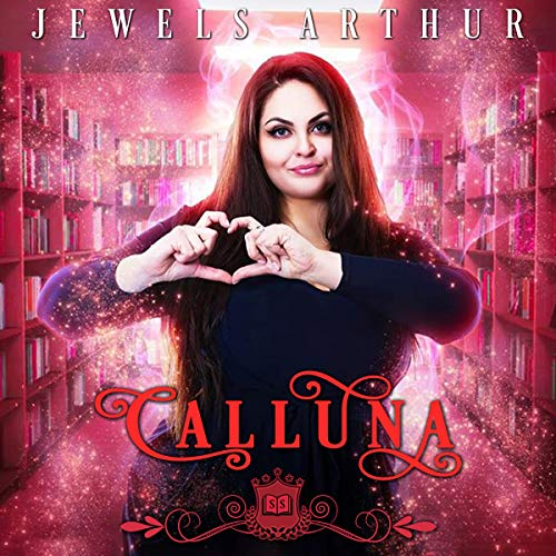 Calluna Audiobook By Jewels Arthur, Silver Springs Library cover art
