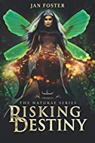 Risking Destiny: Keeping your crown when chaos invades – failing isn't an option: A Naturae Series Prequel (The Naturae Se...