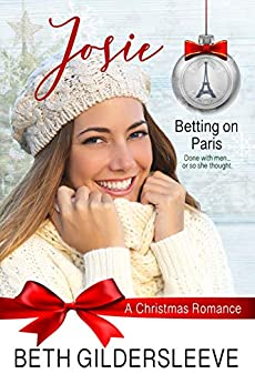 Josie: A Christmas Romance (Betting on Paris Book 1) by [Beth Gildersleeve, Betting on Paris]