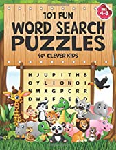 101 Fun Word Search Puzzles for Clever Kids 4-8: First Kids Word Search Puzzle Book ages 4-6 & 6-8. Word for Word Wonder W...