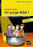 On purge Bébé ! by Georges Feydeau (2010-08-25) - Hatier - 25/08/2010