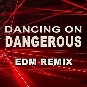 Dancing on Dangerous (EDM Remix)