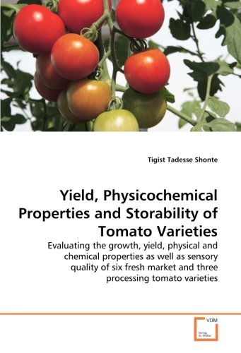 Yield, Physicochemical Properties and Storability of Tomato Varieties:...