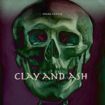 Clay and Ash