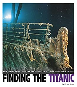 Finding the Titanic (Captured Science History) by [Michael Burgan]