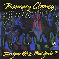 Do You Miss New York? by Rosemary Clooney (1993-01-04)