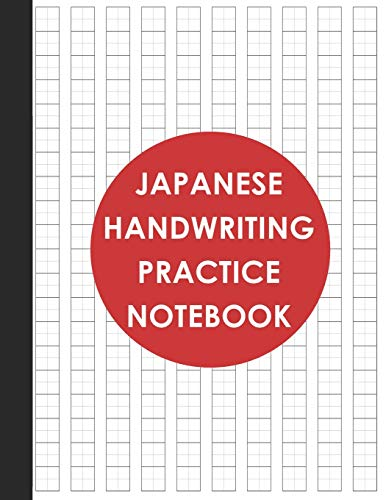 Japanese Handwriting Practice Notebook: Genkouyoushi Paper for Writing Kanji, Hiragana And Katakana Characters