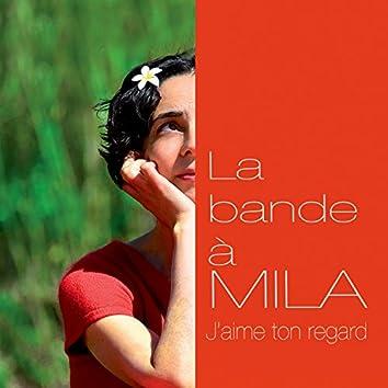 La bande à Mila: J'aime ton regard