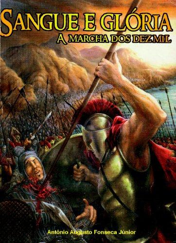 Sangue e Glória (A Marcha dos Dez Mil Livro 1)