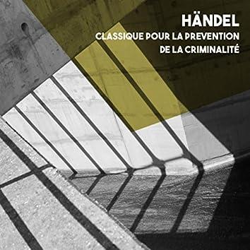 Händel: Classique pour la prevention de la criminalité