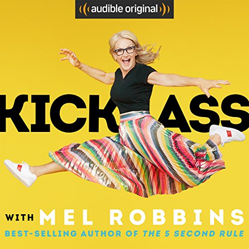 <i>Kick Ass with Mel Robbins</i>