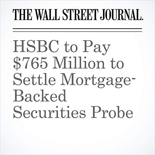 HSBC to Pay $765 Million to Settle Mortgage-Backed Securities Probe copertina