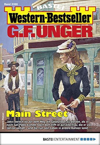 G. F. Unger Western-Bestseller 2396 - Western: Main Street (German Edition)