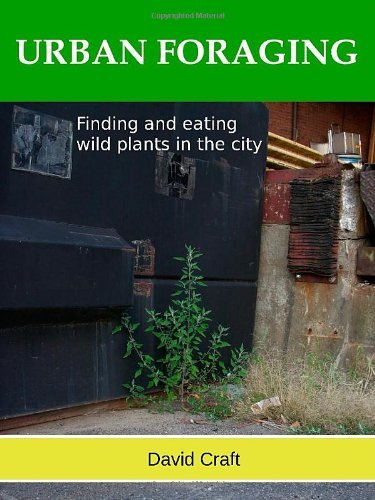 URBAN FORAGING - Finding and eating wild plants in the city.