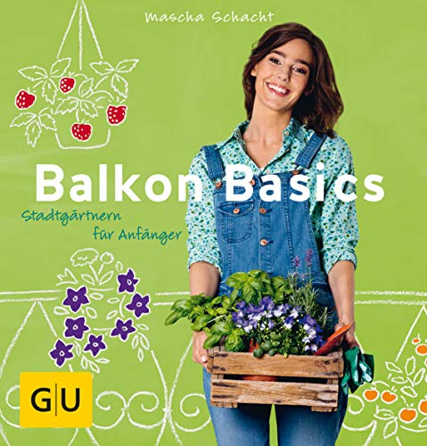 Balkon Basics: Stadtgärtnern für Anfänger (Balkon & Terrasse)