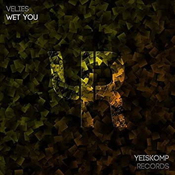Wet You