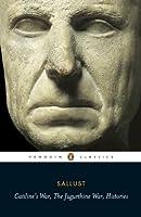 Catiline's War, The Jurgurthine War, Histories (Penguin Classics)