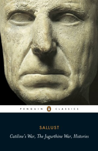 Catiline's War, The Jugurthine War, Histories (Penguin Classics)