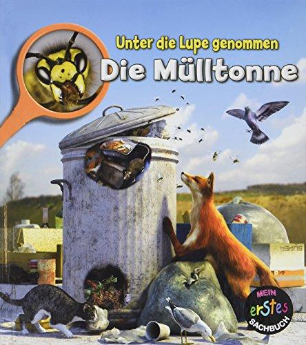 Die Mülltonne: Unter die Lupe genommen