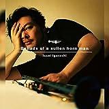 Ballads of a sullen horn man (2CD)