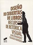 Diseño de cubiertas de libros: Recursos de retórica visual (Diversos,)