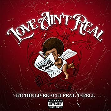 Love Ain't Real (feat. T-Rell)