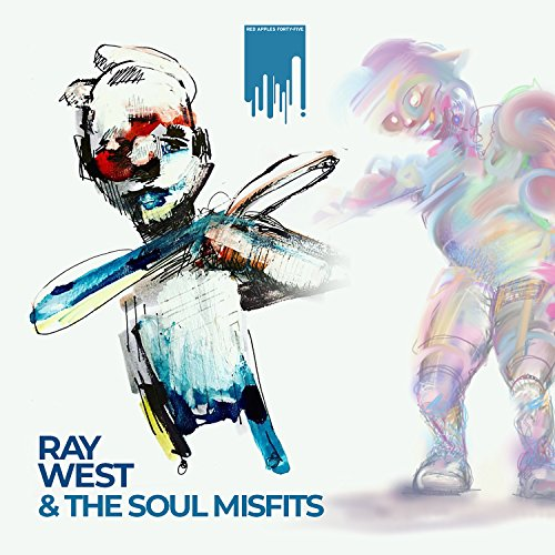Ray West & The Soul Misfits [Explicit]