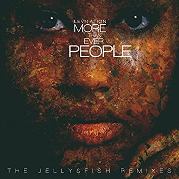 More Than Ever People (The Jelly & Fish Remixes)