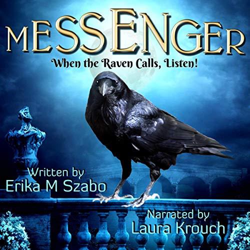 Messenger: When the Raven Calls, Listen! audiobook cover art