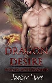 Dragon Desire (Hollow Earth Dragons Book 1)