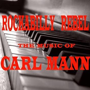Rockabilly Rebel: The Music Of Carl Mann