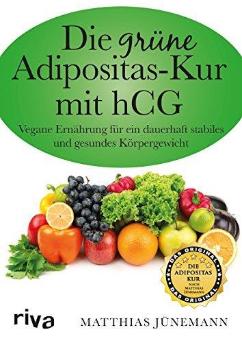 Die gr¨¹ne Adipositas-Kur mit hCg: Vegane Ern?hrung F¨¹r Ein Dauerhaft Stabiles Und Gesundes K?rpergewicht by Matthias J¨¹nemann (2015-01-23)