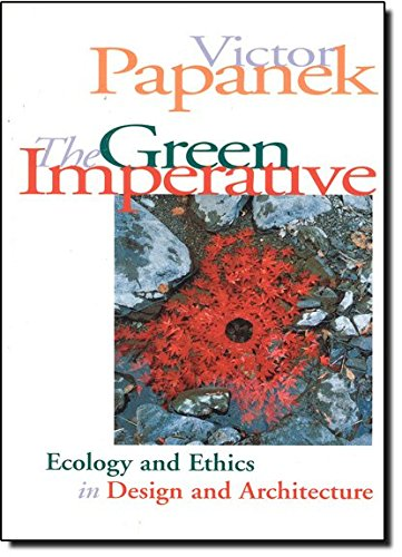 Download The Green Imperative: Ecology And Ethics In Design And Architecture 