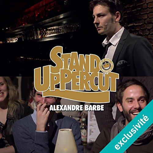 Stand UpPercut : Alexandre Barbe Titelbild