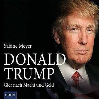 Donald Trump: Gier nach Macht und Geld Titelbild