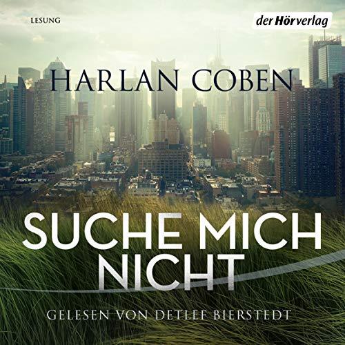 Suche mich nicht                   Autor:                                                                                                                                 Harlan Coben                               Sprecher:                                                                                                                                 Detlef Bierstedt                      Spieldauer: 10 Std. und 14 Min.     Noch nicht bewertet     Gesamt 0,0
