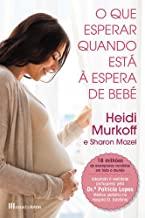 O Que Esperar Quando Está à Espera de Bebé (Portuguese Edition)