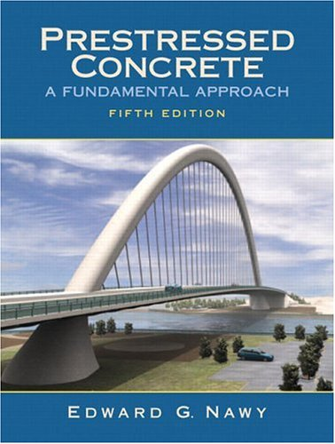 Prestressed Concrete: A Fundamental Approach (5th Edition)