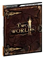Two Worlds II Official Strategy Guide de BradyGames