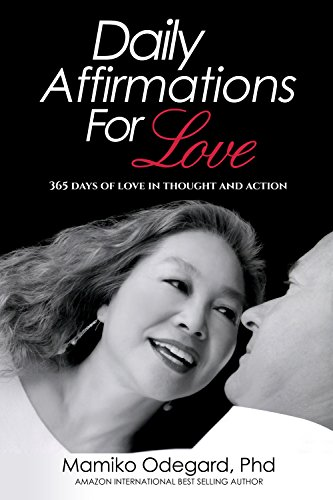 Book: Daily Affirmations for Love - 365 Days of Love in Thought and Action by Mamiko Odegard, Ph.D.