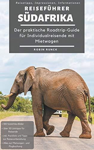 Reiseführer Südafrika: Der praktische Roadtrip-Guide für Individualreisende mit Mietwagen