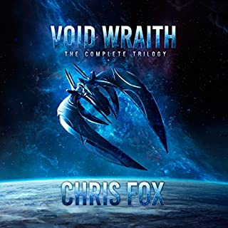 The Complete Void Wraith Trilogy                   By:                                                                                                                                 Chris Fox                               Narrated by:                                                                                                                                 Ryan Kennard Burke                      Length: 22 hrs and 52 mins     52 ratings     Overall 4.4