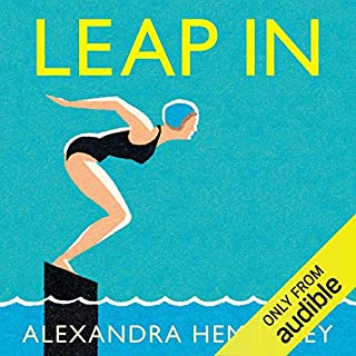 Leap In     A Woman, Some Waves and the Will to Swim              By:                                                                                                                                 Alexandra Heminsley                               Narrated by:                                                                                                                                 Alexandra Heminsley                      Length: 6 hrs and 33 mins     44 ratings     Overall 4.6
